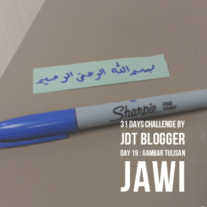 31 Days Challenge by JDT Blogger - Day 19