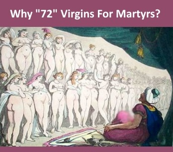 Why 72 Virgins For Martyrs?