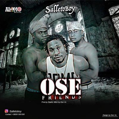 DOWNLOAD MP3: Salleto Boy – Ose ( Friends )