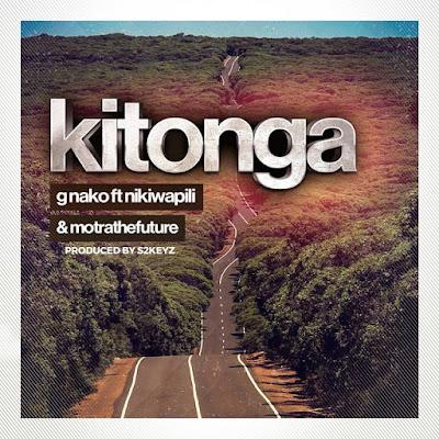 G Nako Ft Nikki Wa Pili & Motra The Future – Kitonga