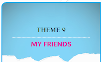 THEME 9: MY FRİENDS