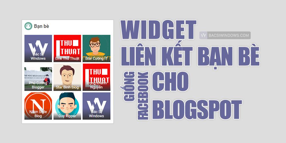 Tạo widget Liên Kết Bạn Bè 3 cột giống Facebook cho Blogspot - Bác Sĩ Windows