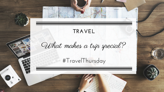 TravelThursday | What makes a trip special? | Porty's Diary.