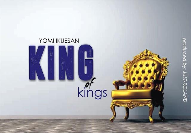 YOMI IKUESAN:KING OF KINGS