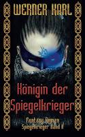 https://www.amazon.de/Koenigin-Spiegelkrieger-Werner-Karl/dp/1507721099/ref=tmm_pap_swatch_0?_encoding=UTF8&qid=1493886579&sr=8-15