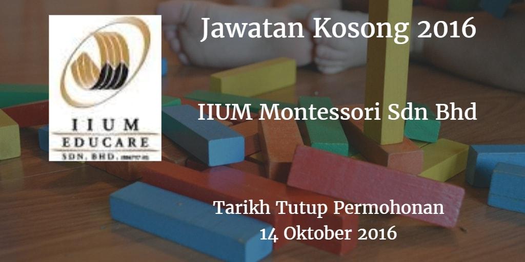 Jawatan Kosong IIUM Montessori Sdn Bhd 14 Oktober 2016
