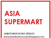 Jawatan Kosong Asia Supermart Tarikh tutup 21 Disember 2016