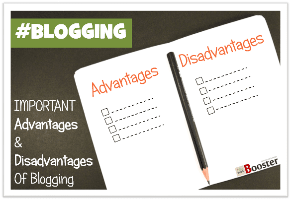 Important Advantages And Disadvantages Of Full-Time Blogging