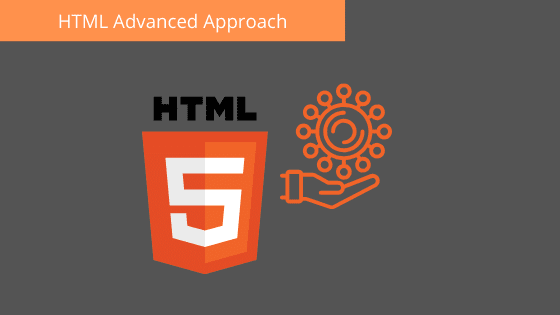 HTML From Basic to Advanced Approach