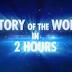 Istoria lumii în 2 ore (documentar)
