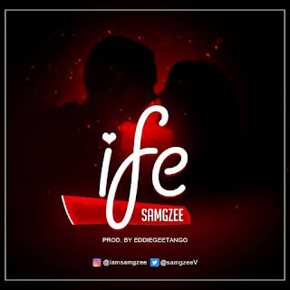 MUSIC: Samgee - Ife