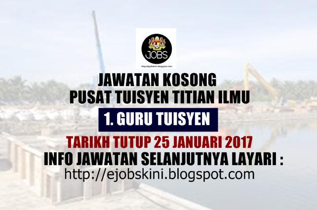Jawatan Kosong Pusat Tuisyen Titian Ilmu Januari 2017