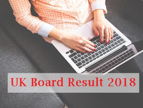 Check UK Board Result 2018-10th & 12th Class Results देखने के लिए Click करें