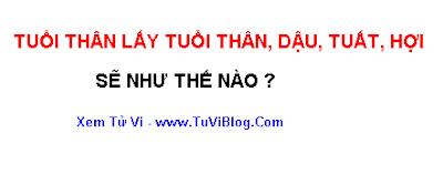 Tuoi Than lay tuoi Than Dau Tuat Hoi