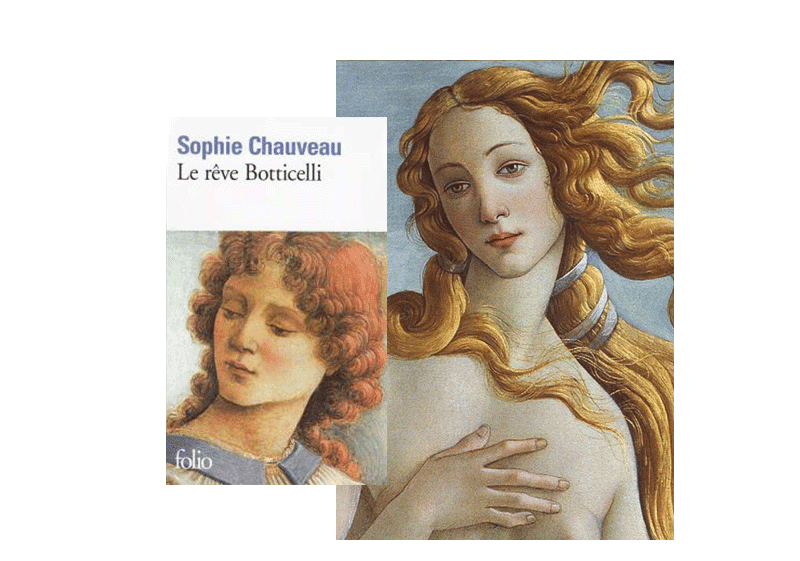 la passion Lippi le reve Boticelli l'obsession Vinci Sophie Chauveau Le siècle de Florence