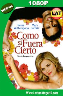 Como Si Fuera Cierto (2005) Latino HD WEB-DL 1080P - 2005