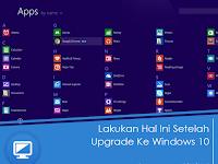Lakukan Hal Ini Setelah Upgrade Ke Windows 10