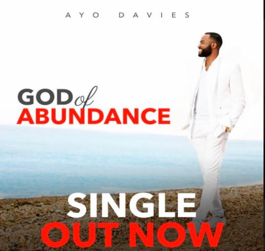 Music: Ayo Davies - God Of Abundance | @ayodaviesuk