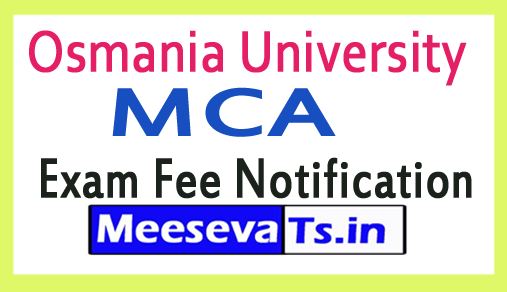 Osmania University MCA Exam Fee Notification