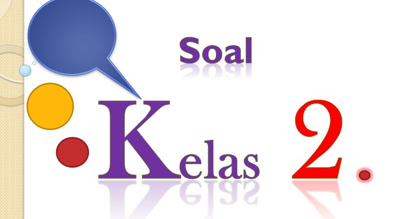Soal Uas Pkn Kelas 2 Semester 1 Dan Kunci Jawaban Tahun 2017 2018 Soal Uts Uas Ukk Usbn Sd