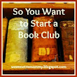 So You Want to Start a Book Club, Part 2 - Starting Your Own Group