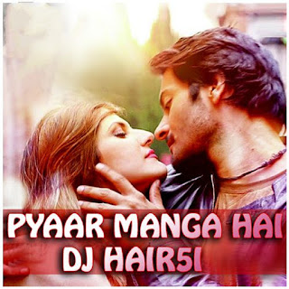 Pyar Manga Hai Tumhi Se (Trap Mix) DJ Hairi Mix
