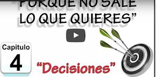 """imagen PORQUÉ NO SALE LO QUE QUIERES"""" - DECISIONES N°04"""