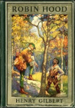 Robin Hood and the Men of the Greenwood, by Henry Gilbert