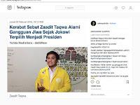 [DISINFORMASI] Kerabat Sebut Zaadit Taqwa Alami Gangguan Jiwa Sejak Jokowi Terpilih Menjadi Presiden