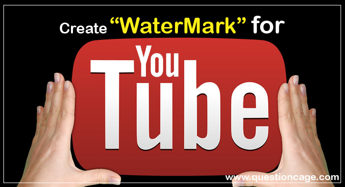 How To Place a YouTube Water Mark