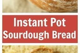 Instant Pot Sourdough Bread Recipe