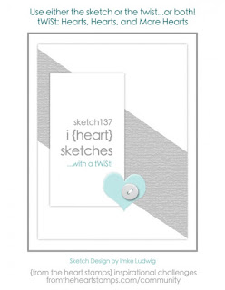 http://fromtheheartstamps.com/community/2016/02/01/i-heart-card-sketches-with-a-twist-137/