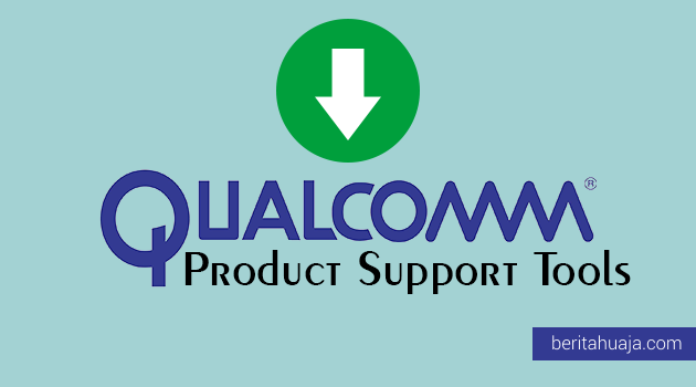 Download QPST Flash Tool (Qualcomm Product Support Tools)