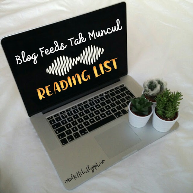 BLOG FEEDS TAK MUNCUL DALAM READING LIST ?