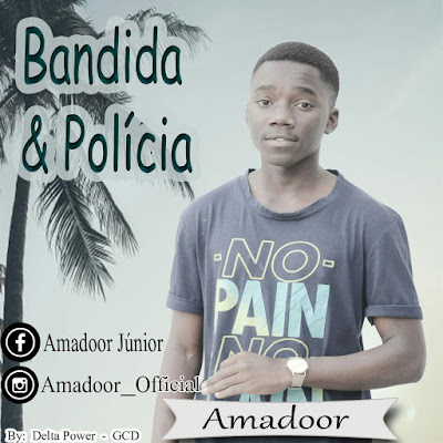 Amadoor - Bandida & Polícia (2018) | Download Mp3