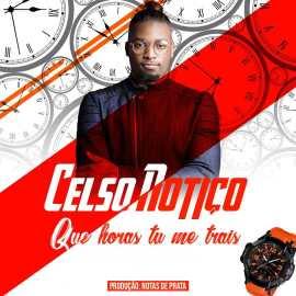 Celso Notiço - Que Horas Tu Me Trais (Kizomba) Download Mp3