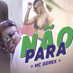 Baixar Música Não Para - MC Gerex Mp3