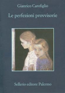 Gianrico Carofiglio, Le perfezioni provvisorie