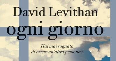 Ogni Giorno David Levithan Pdf