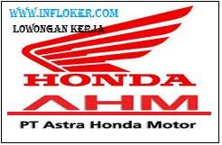Lowongan Kerja Terbaru Dari PT.ASTRA HONDA MOTOR