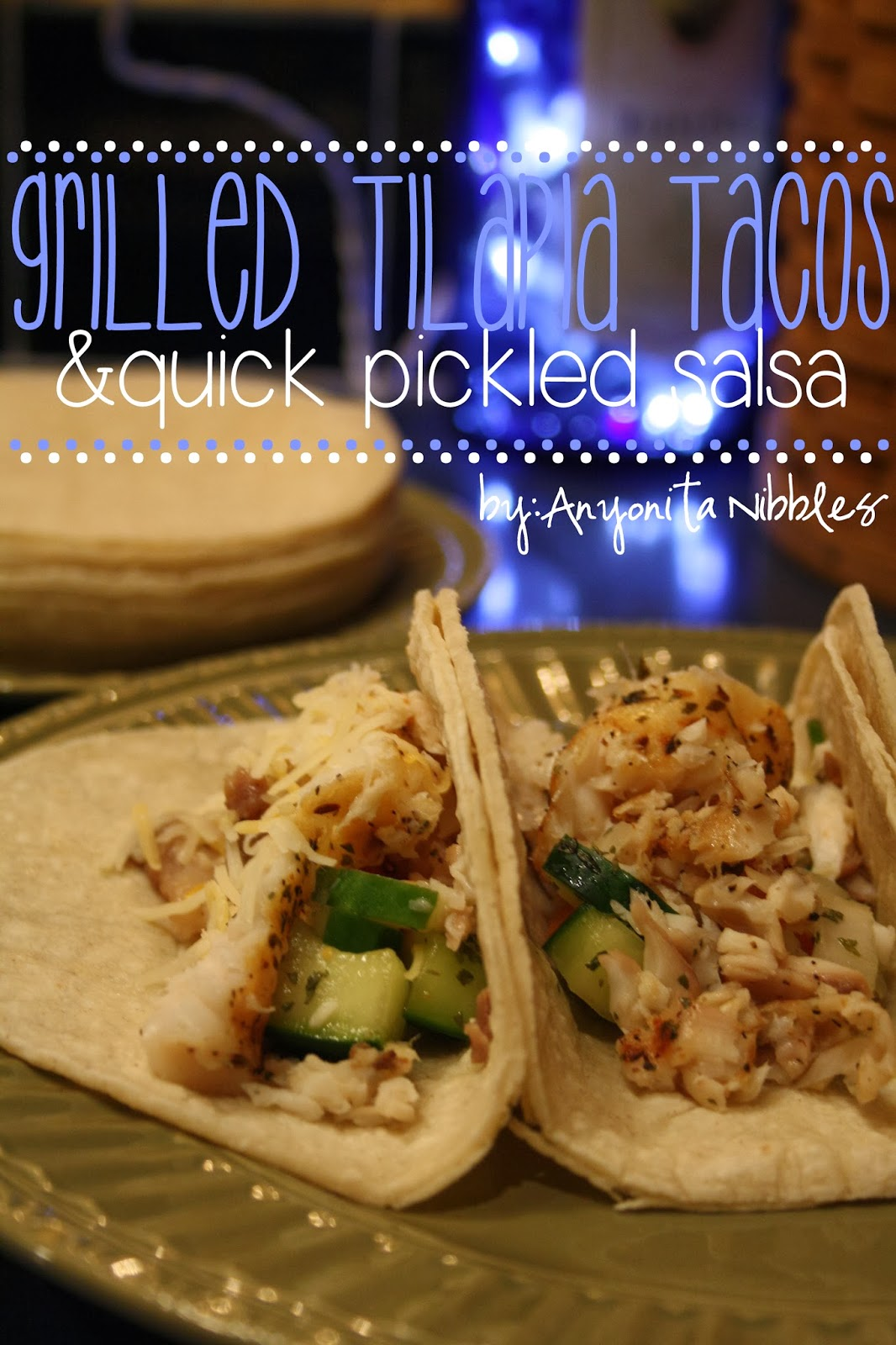 Grilled Tilapia Tacos with Quick Pickled Salsa makes a perfect weeknight dinner with that fresh Baja taste! From www.anyonita-nibbles.com