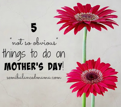 ways to spend Mother's day