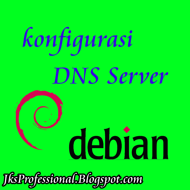 Cara Konfigurasi Dns Server Di Linux Debian