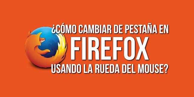http://www.rotascadenas.com/2016/06/cambiar-de-pestana-en-firefox-con-la-rueda-del-mouse.html</div>