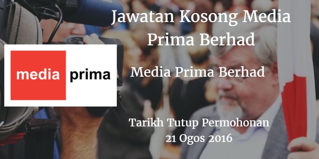 Jawatan Kosong Media Prima Berhad 21 Ogos 2016