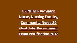 UP NHM Psychiatric Nurse, Nursing Faculty, Community Nurse 89 Govt Jobs Recruitment Exam Notification 2018