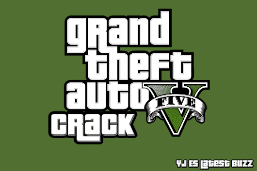 GTA 5 Crack Free Download - YJ ES Latest Buzz