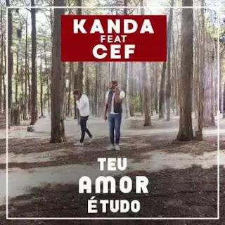 BAIXAR MP3    Kanda  Feat. Cef - Teu Amor É Tudo    2019