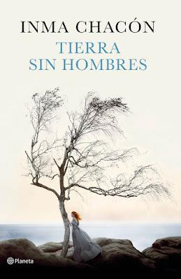 LIBRO - Tierra sin hombres : Inma Chacón (Planeta - 13 Septiembre 2016) NOVELA | Edición papel & digital ebook kindle Comprar en Amazon España