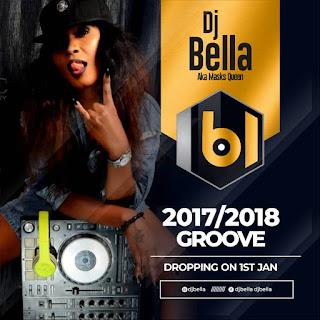 DJ Bella - 2017/2018 Groove Mixtape